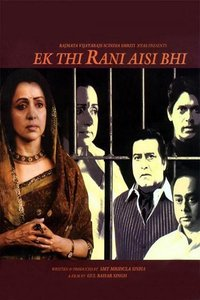 Ek Thi Rani Aisi Bhi Hindi movie reviews, photos, videos