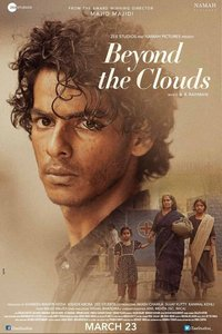 Beyond the Clouds Hindi movie reviews, photos, videos
