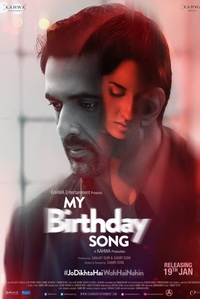 My Birthday Song Hindi movie reviews, photos, videos