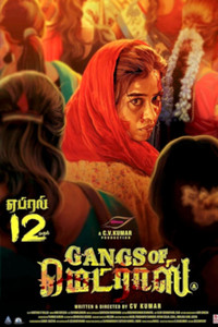 Gangs of Madras Tamil movie reviews, photos, videos