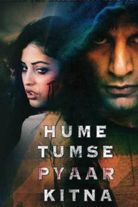 Hume Tumse Pyaar Kitna Hindi movie reviews, photos, videos