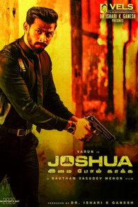 Joshua Tamil movie reviews, photos, videos